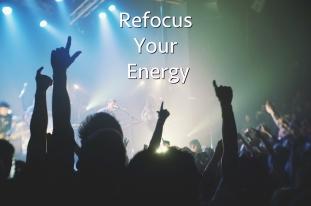 refocus your energy