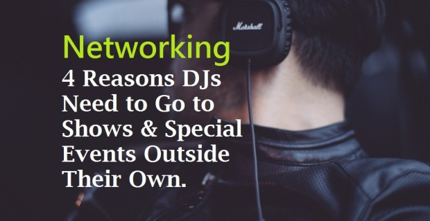 Networking - 4 Reasons You Need to Go to Shows and Special Events Outside Your Own.