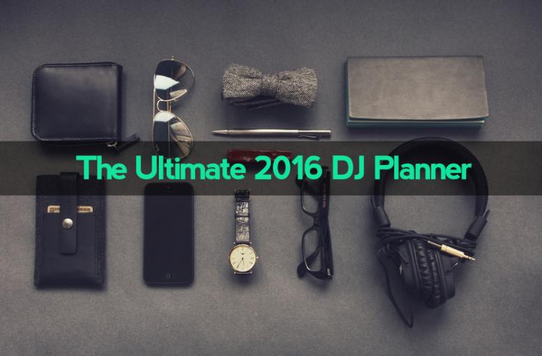 Blog - The Ultimate 2016 DJ Planner