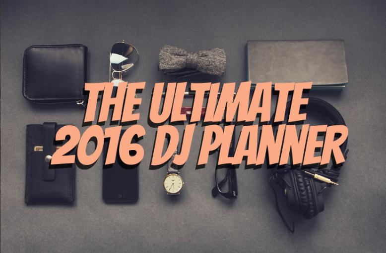 The Ultimate Dj Planner 2016