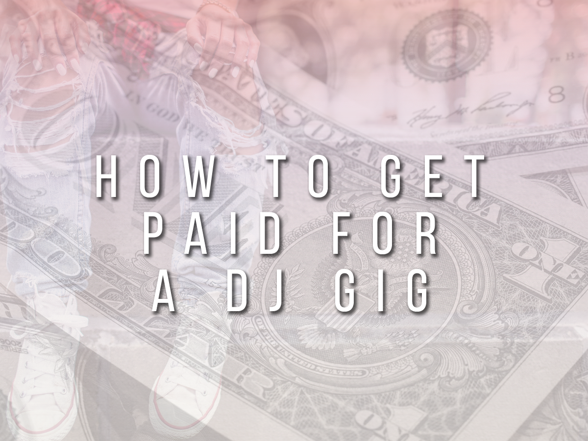 How To Get Paid For A DJ Gig
