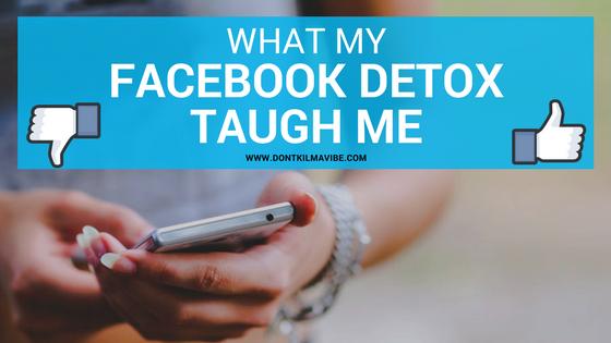 What My Facebook Detox Talk Me