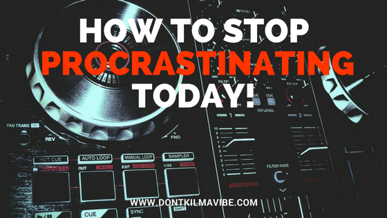 the PROCRASTINATING dj